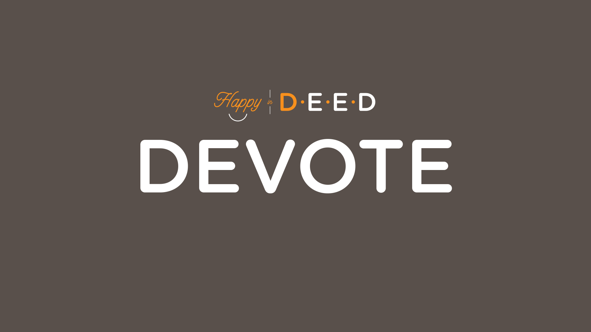 Happy-In-Deed-1Devote-clay