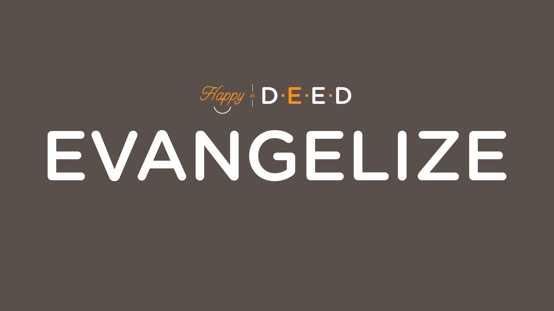 Happy-In-Deed-2Evangelize-clay