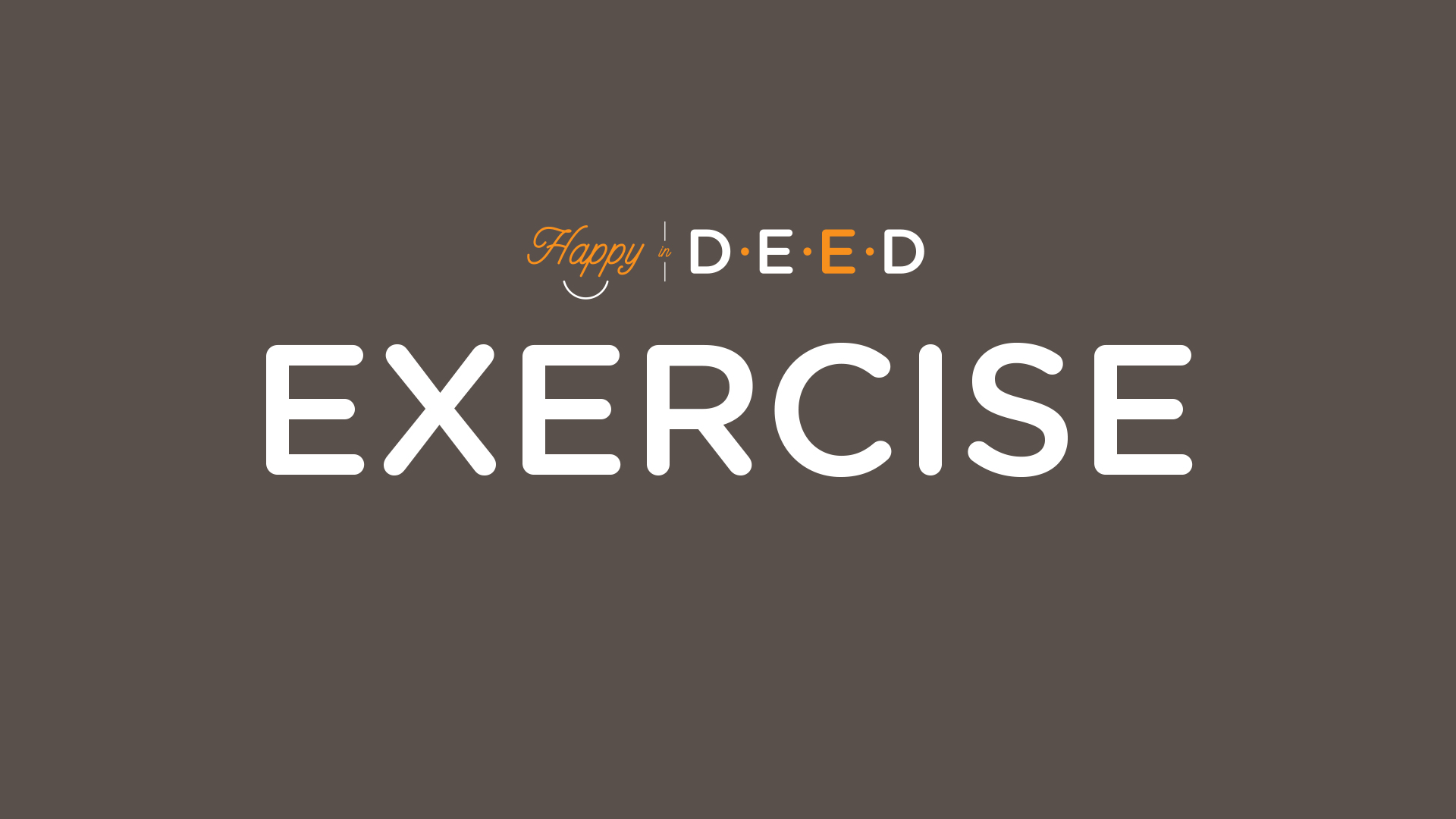 Happy-In-Deed-3Exercise-clay